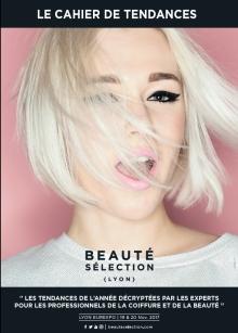 Cahiers de tendances du salon Beauté Sélection Lyon. 3e édition en cours. A télécharger ici